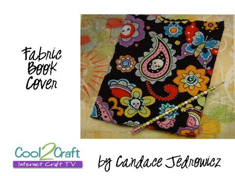How To Make A Fabric Book Cover By Candace Jedrowicz Youtube
