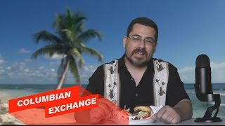 The Columbian Exchange Explained