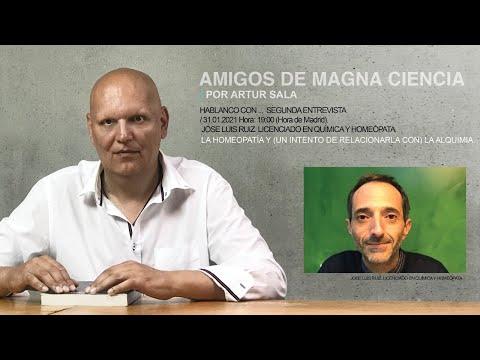 Amigos de Magna Ciencia (II). José Luis Ruiz. Licenciado en Química. La homeopatía y la Alquimia 1.