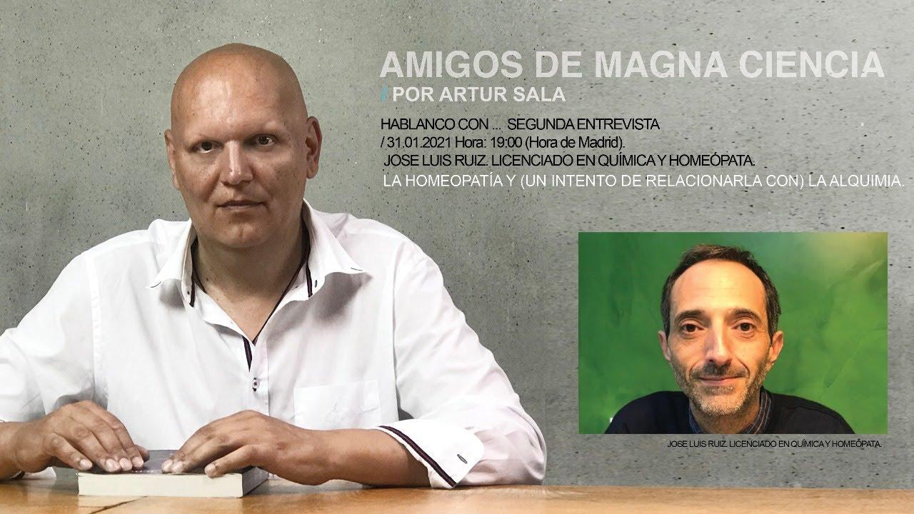 Amigos de Magna Ciencia. Segundo programa. Entrevista al químico y homeópata José Luis Ruiz. UPDATE