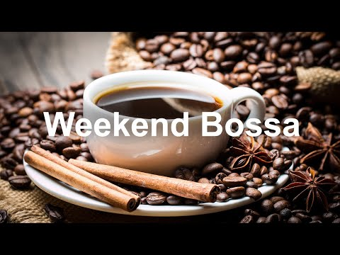 Weekend Morning Bossa Nova - Happy Saturaday Jazz Music for Sweet Mood