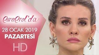 Esra Erol'da 28 Ocak 2019 | Pazartesi