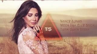 Nancy Ajram - Meen Dah Elly Nseik - Tarık Şahin Remix mp3