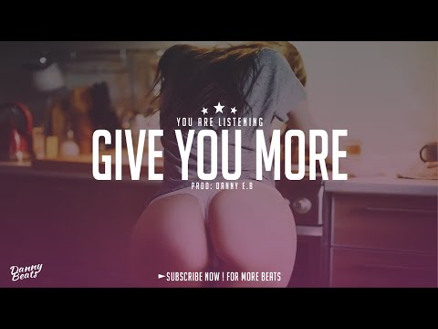 Give you more  Sensual Trap X Pad Instrumental Prod:Danny EB