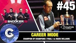 Snooker 19 Ronnie O'Sullivan Career Mode #45 | CHAMPIONS OF CHAMPIONS FINAL!