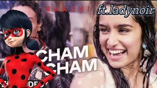 Cham Cham II Baaghi l ft Ladynoir ll Miraculous song