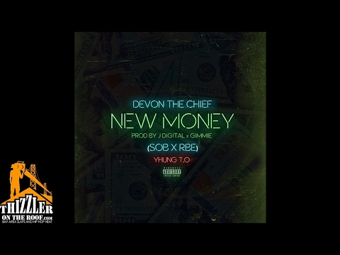 Devon The Chief ft. SOB x RBE (Yhung TO) - New Money [Prod. J. Digital x Gimmie] [Thizzler.com]