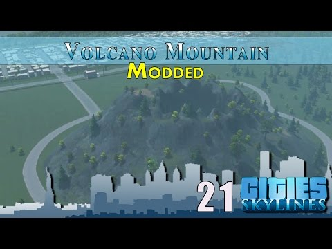 Cities Skylines Modded :: E21 :: Volcano Mountain