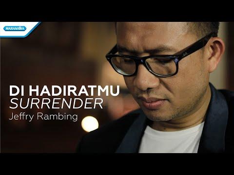Jeffry Rambing - Medley : Di HadiratMu-I Surrender (Official Music Video)