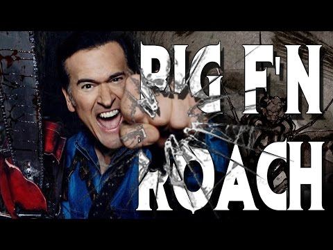 """Big F'n Roach"" Feat. Bruce Campbell 