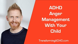 Adhd Anger Management With Your Child
