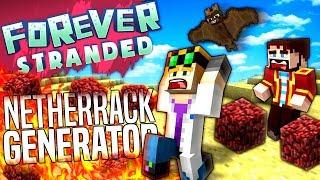 Minecraft - NETHERRACK GENERATOR - Forever Stranded #39