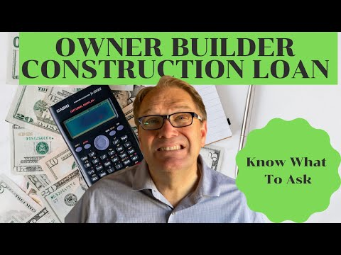 #19 How to Get an Owner Builder Construction Loan