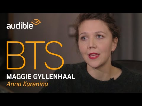 Behind the Scenes with Maggie Gyllenhaal, narrator of 'Anna Karenina'