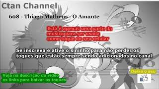 Baixar 608 - Thiago Matheus - O Amante : TOQUE PARA CELULAR