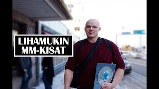 Lihamuki MM-kisat Vlog #4