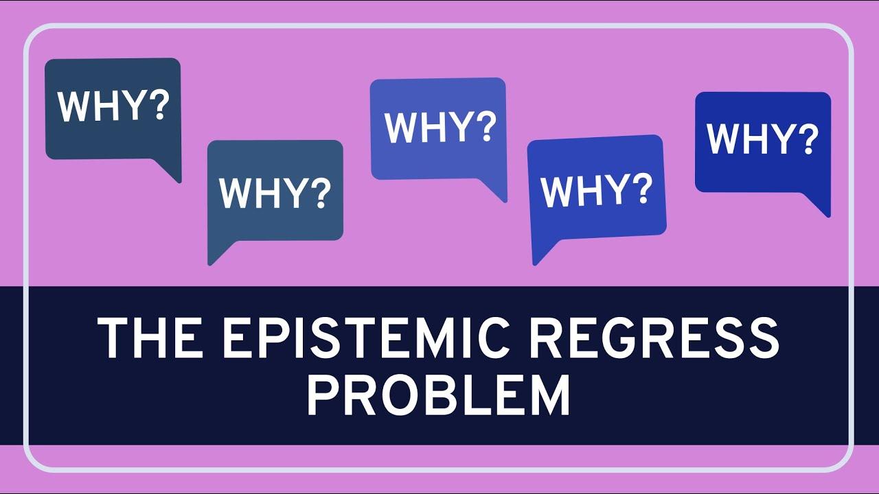 Download The Epistemic Regress Problem - Epistemology   WIRELESS PHILOSOPHY