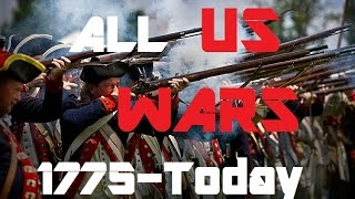 ALL U.S WARS - 1775 UNTIL TODAY