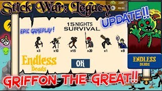 ENDLESS DEADS MODE | NEW UPDATE | EPIC GAMEPLAY | GRIFFON THE GREAT | Stick War: Legacy (HD)