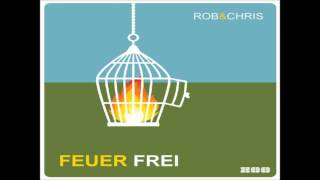 Rob & Chris - Feuerfrei (Solidus & TouCH! Ft. Plac!d Bootleg Radio Edit)