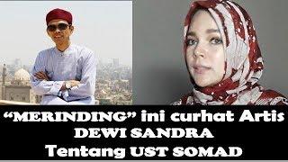 """""""MERINDING""""... ini curhat Artis DEWI SANDRA tentang UST SOMAD"""
