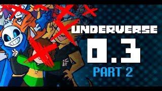 UNDERVERSE 0.3 - PART 2 [By Jakei]