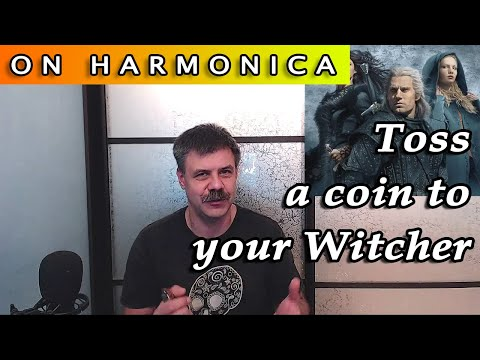 Toss A Coin To Your Witcher On The Harmonica