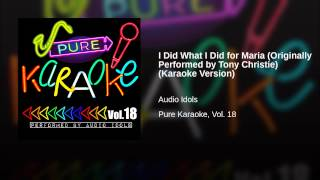 I Did What I Did for Maria (Originally Performed by Tony Christie) (Karaoke Version)