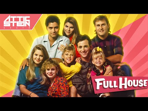 FULL HOUSE THEME SONG REMIX [PROD. BY ATTIC STEIN]