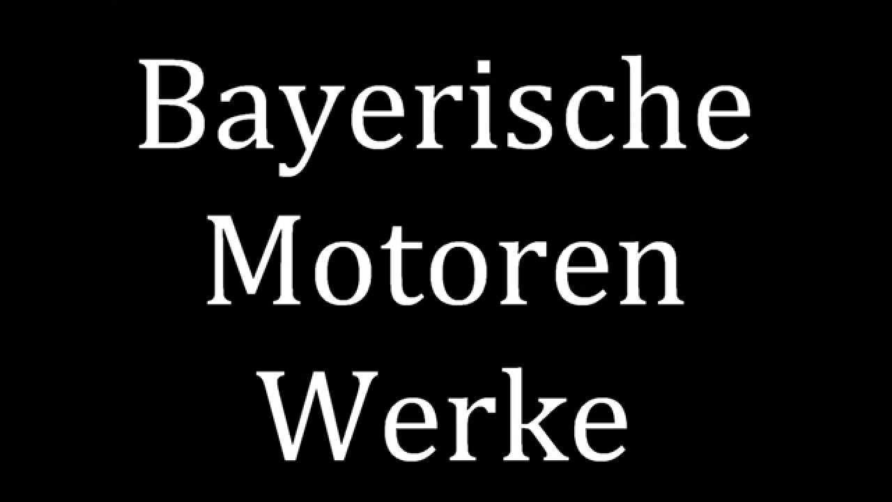 Bmw Full Form English >> How To Pronounce Bayerische Motoren Werke Bmw