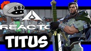 Atlas Reactor- Titus Gameplay