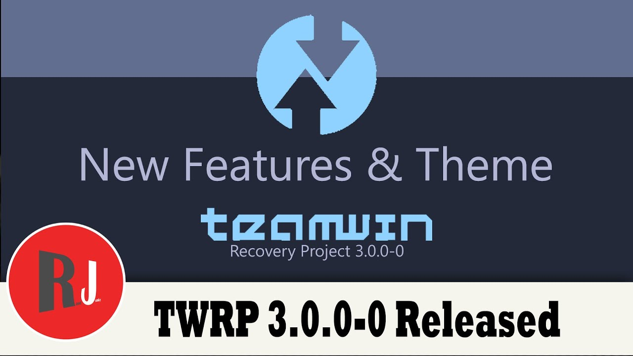 TWRP 3 0 0-0 Released with new features | RootJunky com