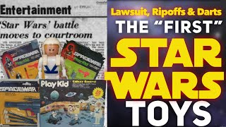 The First STAR WARS Toys: Lawsuits, Ripoffs & Darts