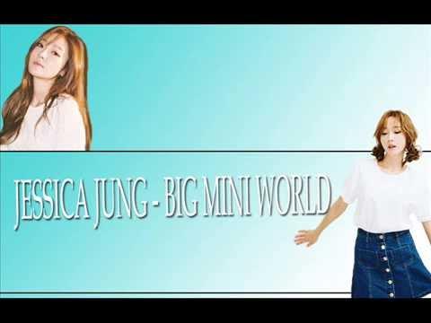 JESSICA  JUNG - BIG MINI WORLD LYRIC [ENG/ROM]