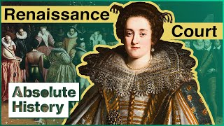 The Renaissance Court Of Medici Florence | How To Get Ahead | Absolute History