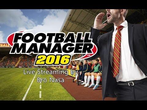 Bro Nasa Live Stream (Football Manager 2016)