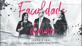 Sara Lima - Faculdade Divina feat. Dejair e Marli Silvério