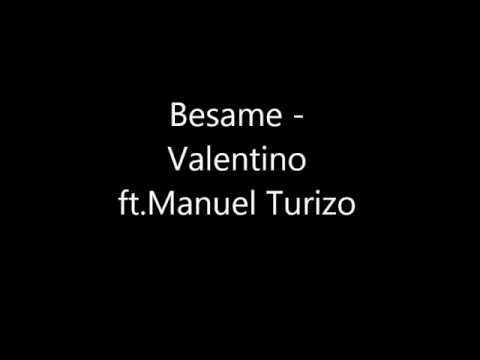 Besame- Valentino Ft. Mtz Manuel Turizo Letra