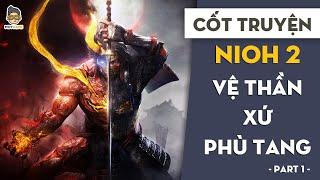 Cốt truyện Nioh 2 P1 | Vệ Thần xứ Phù Tang | Mọt Game
