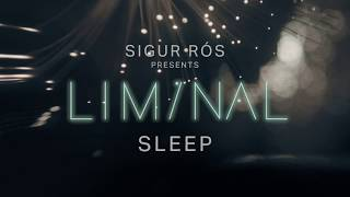 sigur rós presents liminal sleep: sleep 8