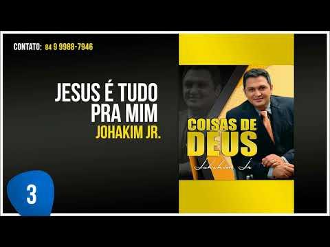 Jesus é Tudo Pra Mim - Johakim Jr.