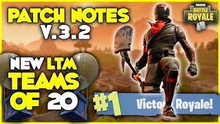 FORTNITE PATCH NOTES V.3.2 NOUVELLES équipes LTM de 20 - NOUVEAU Burnout Skin - Fortnite Battle Royale