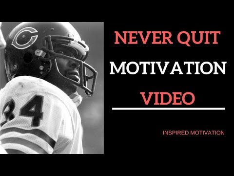 NEVER QUIT  Barry Sanders – Walter Payton MOTIVATION VIDEO