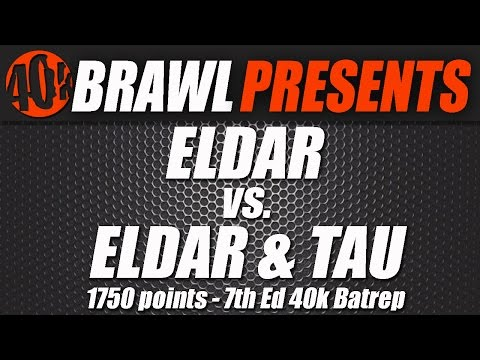 40K Brawl! Eldar Vs TauDarKnightMons  1750 Video Batrep