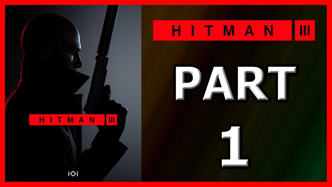 HITMAN 3 Walkthrough: PART 1 - On Top of the World | COMPLETE GAMEPLAY with text instructions (PC)