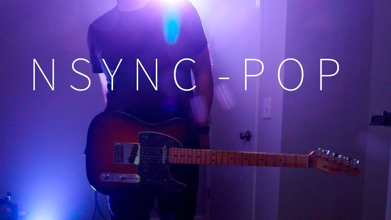NSYNC - POP (but add guitars)