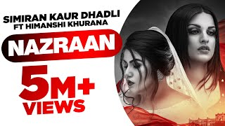 Nazraan (Full Video) | Simiran Kaur Dhadli Ft Himanshi Khurana| Raj Jhinger| Latest Punjabi Song2020