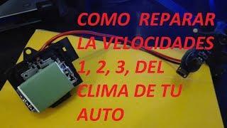COMO REPARAR LA VELOCIDAD 1, 2, 3 DEL A/C ABANICO PLATINA CLIO