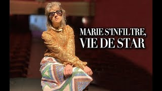 MARIE S'INFILTRE, VIE DE STAR