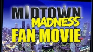 Fan Movie - Midtown Madness - Totally Mad